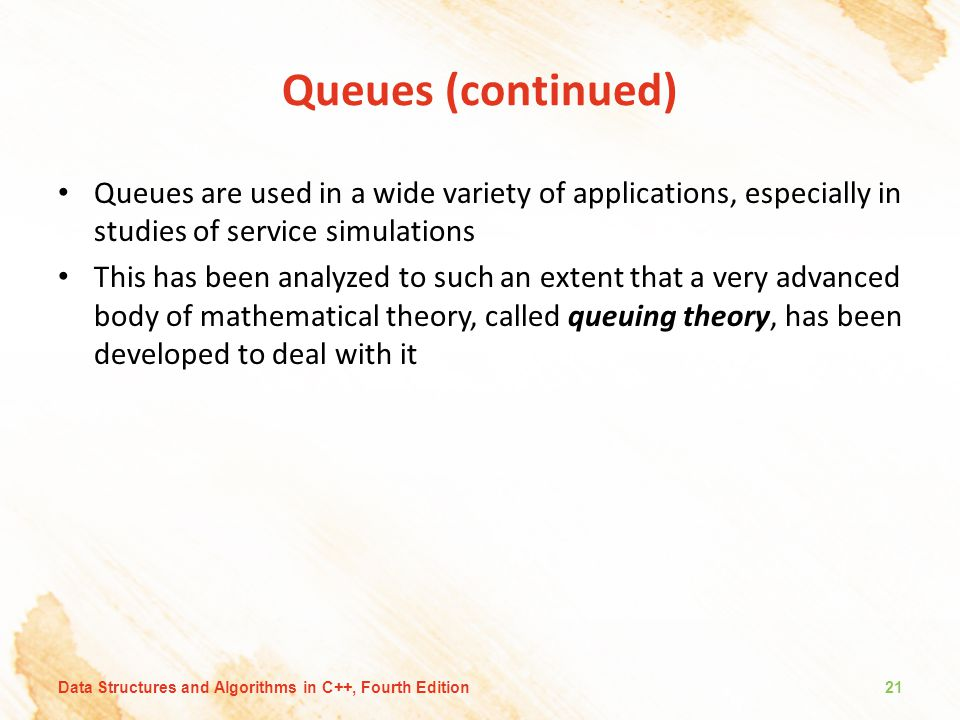 Queues (continued) Queues are used in a wide variety of applications, especially in studies of service simulations.