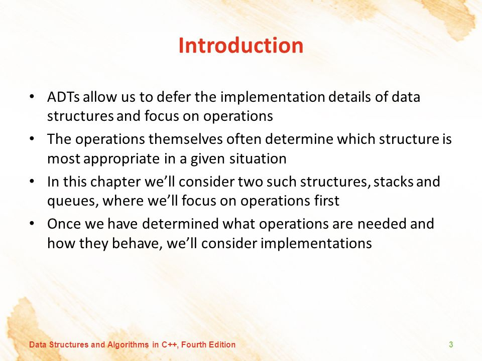 Introduction ADTs allow us to defer the implementation details of data structures and focus on operations.