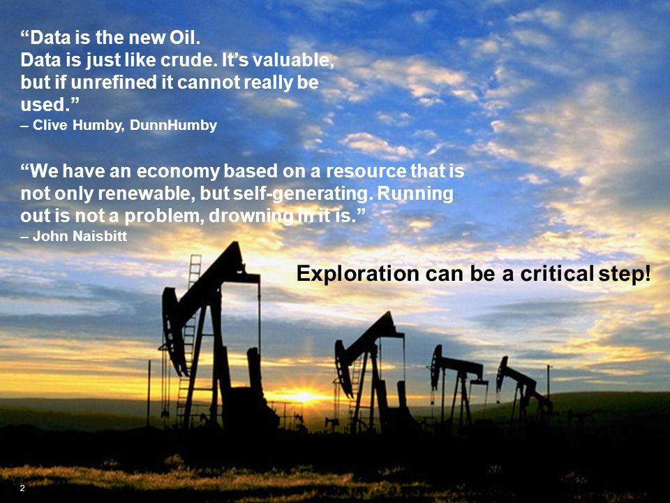Data is the New Oil Exploration can be a critical step!