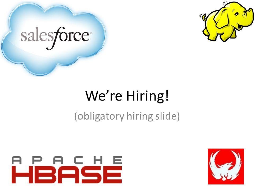 (obligatory hiring slide)