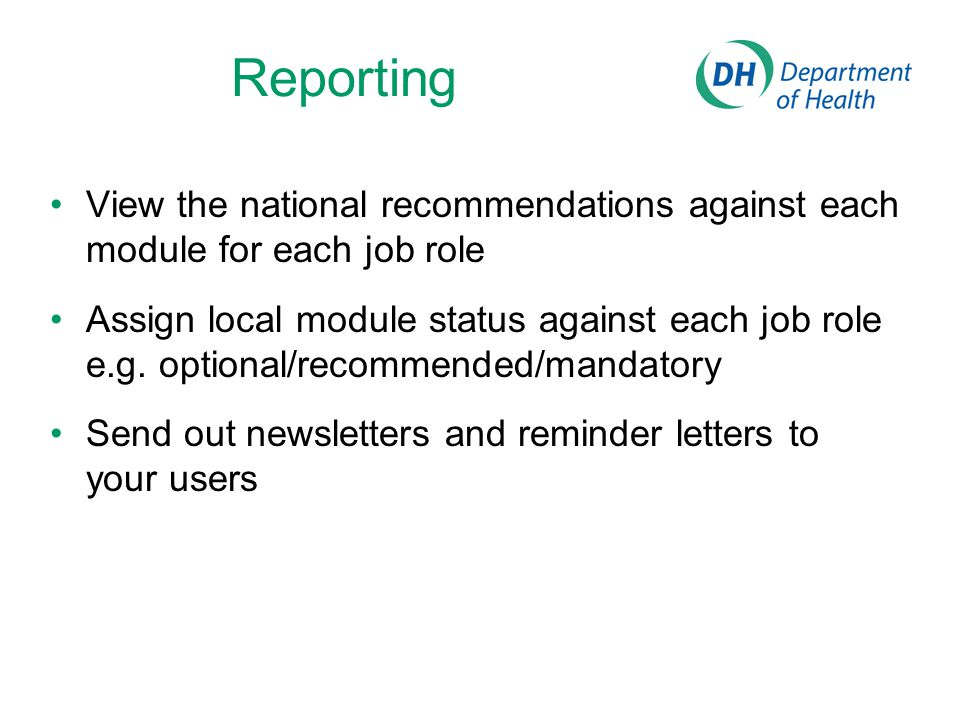 Reporting View the national recommendations against each module for each job role.