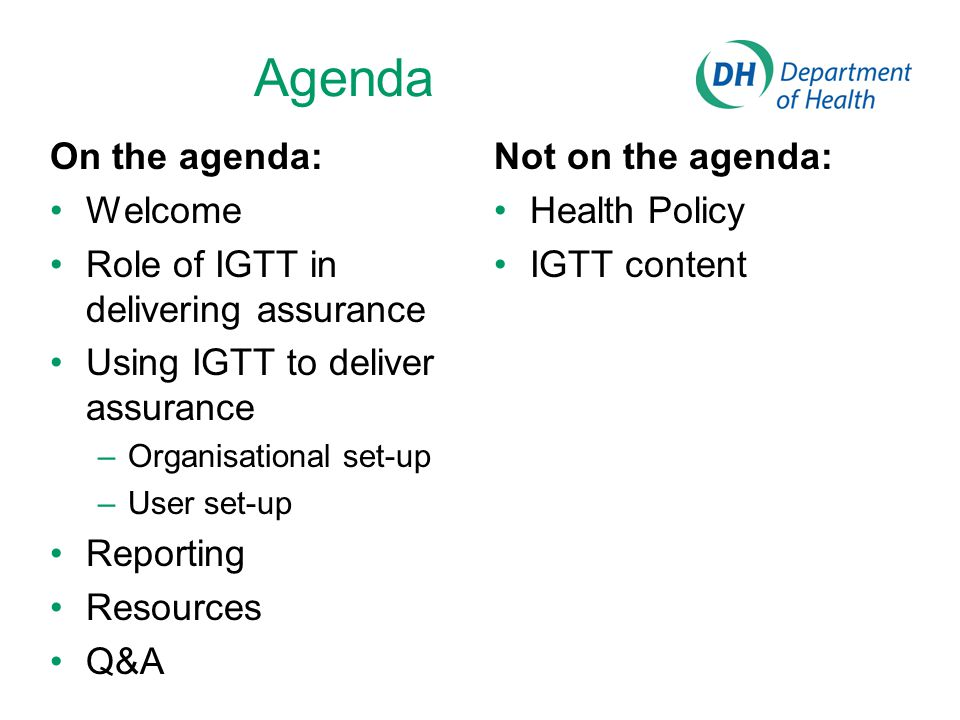 Agenda On the agenda: Welcome Role of IGTT in delivering assurance