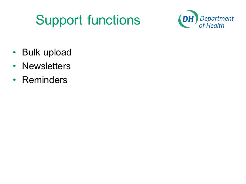 Support functions Bulk upload Newsletters Reminders
