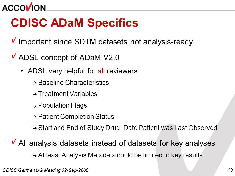 CDISC ADaM Specifics Important since SDTM datasets not analysis-ready