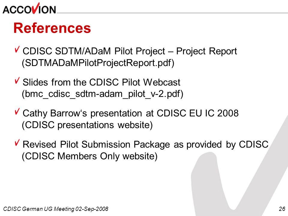 References CDISC SDTM/ADaM Pilot Project – Project Report (SDTMADaMPilotProjectReport.pdf)