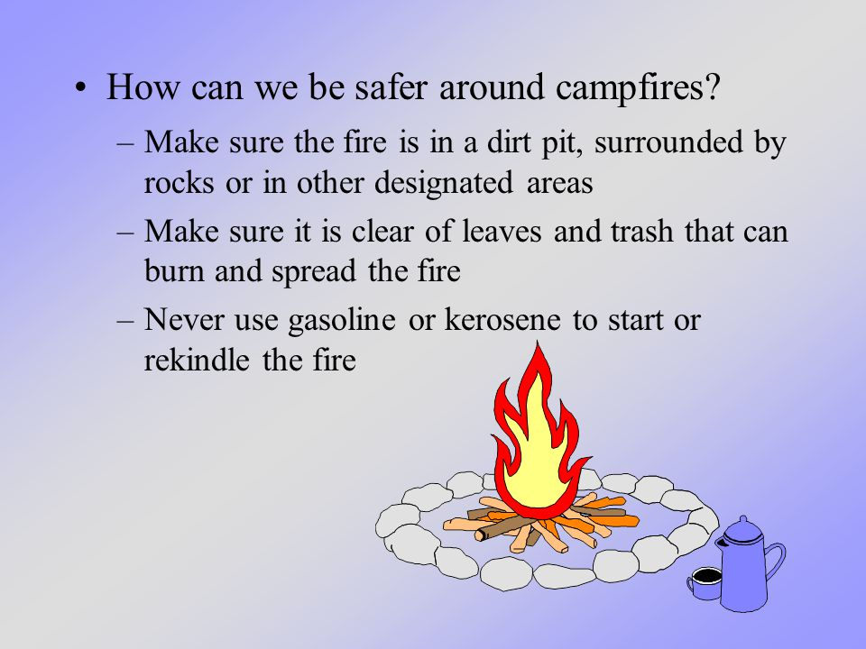 How can we be safer around campfires