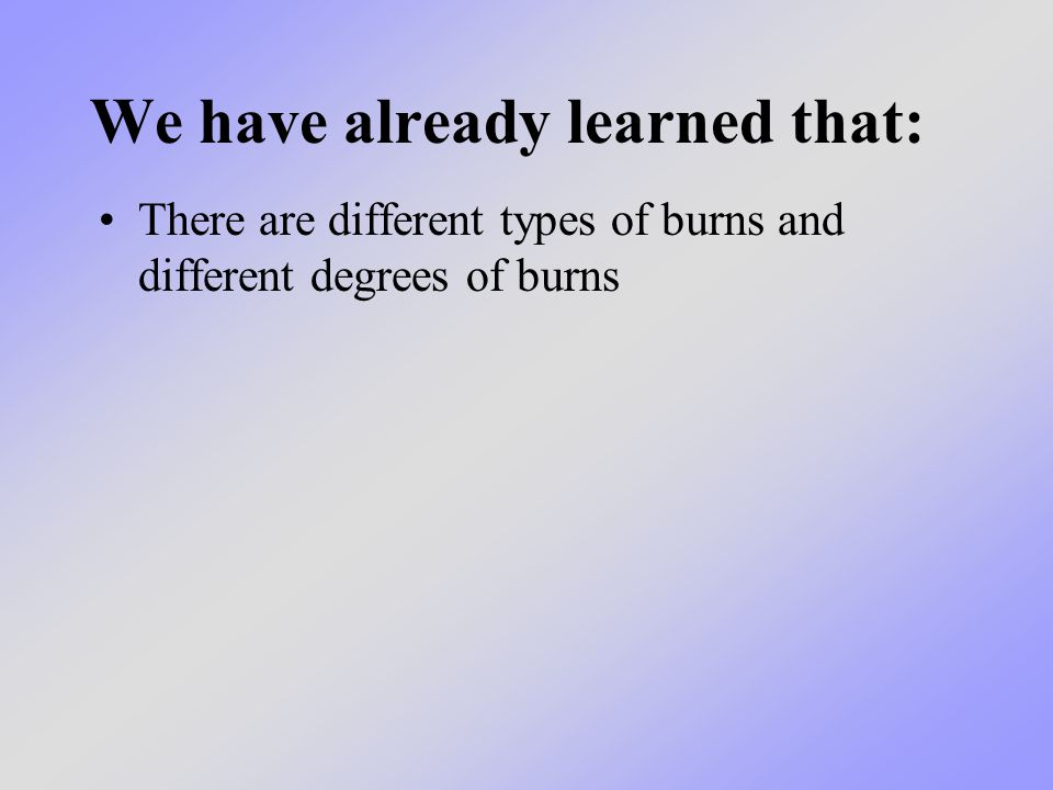 Do you remember what the different degrees of burns are