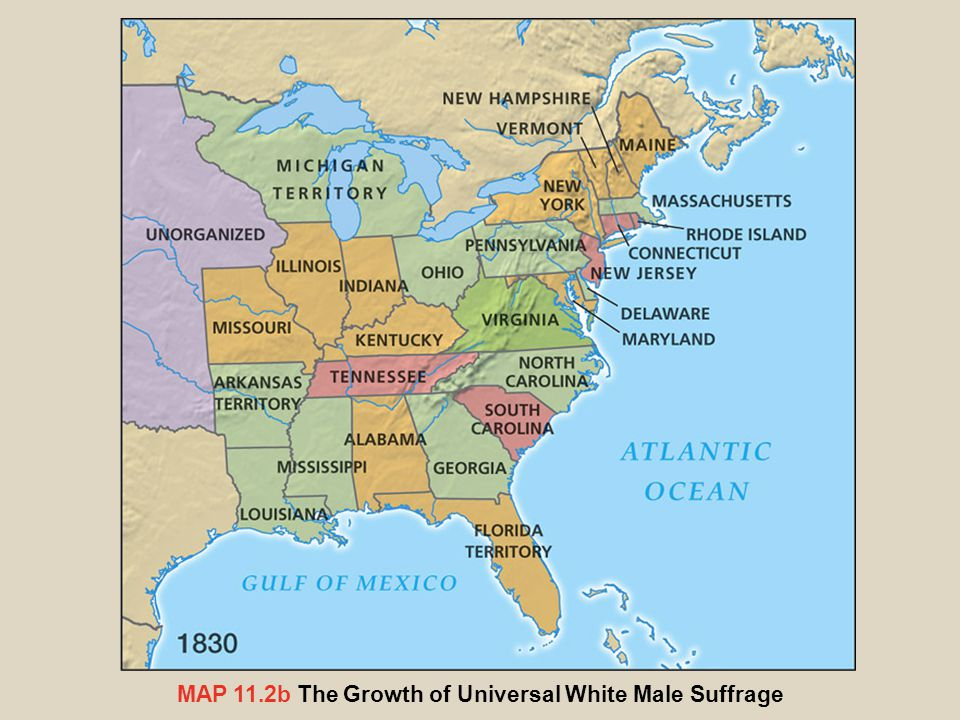 MAP 11.2b The Growth of Universal White Male Suffrage
