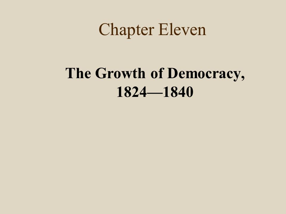 The Growth of Democracy, 1824—1840