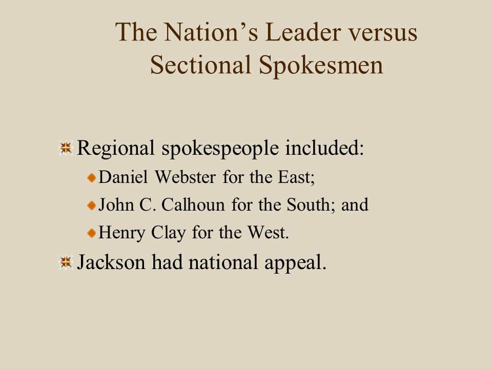 The Nation's Leader versus Sectional Spokesmen