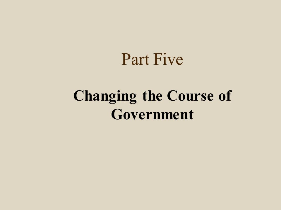 Changing the Course of Government