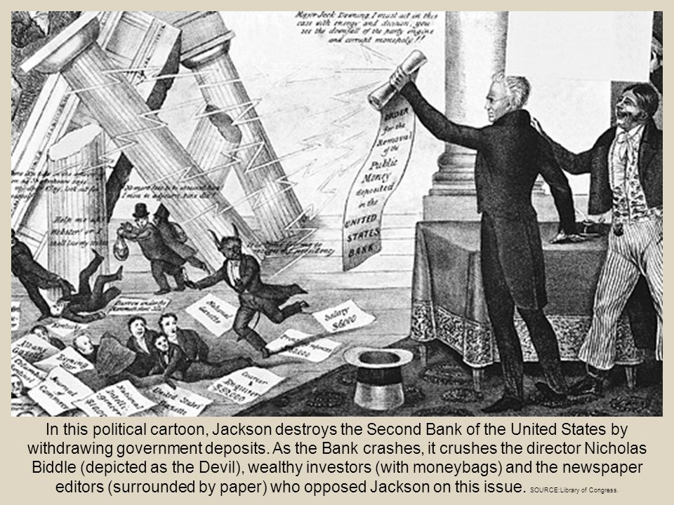 In this political cartoon, Jackson destroys the Second Bank of the United States by withdrawing government deposits.