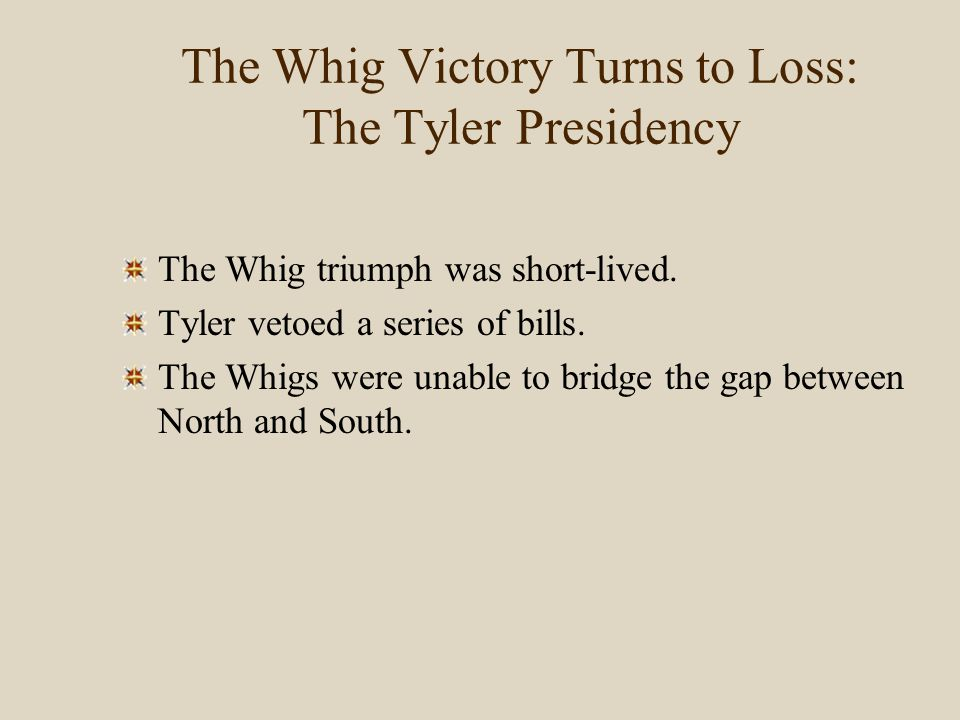 The Whig Victory Turns to Loss: The Tyler Presidency