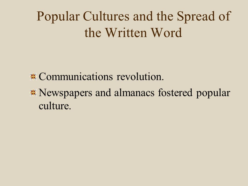 Popular Cultures and the Spread of the Written Word