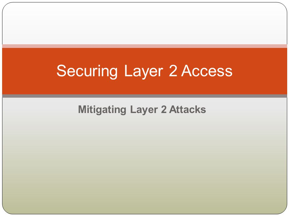 Mitigating Layer 2 Attacks