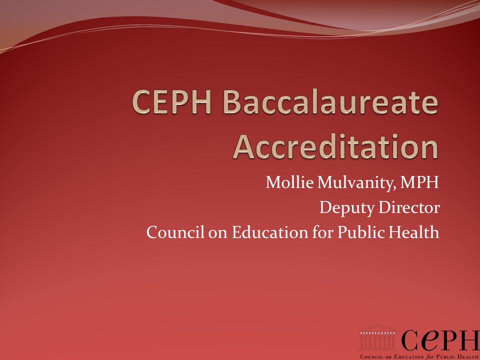 CEPH Baccalaureate Accreditation