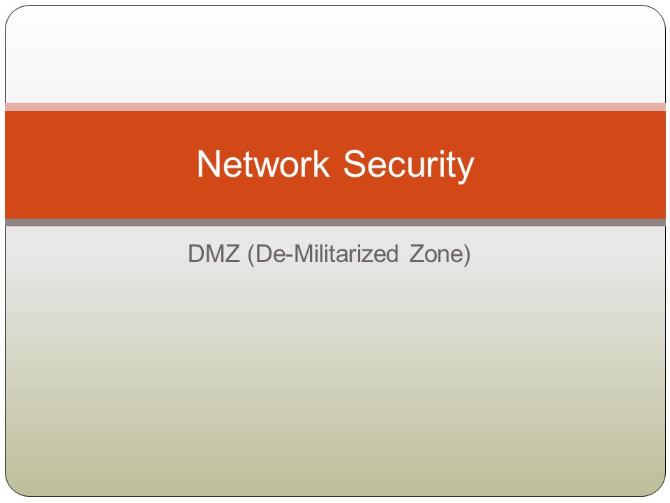 DMZ (De-Militarized Zone)
