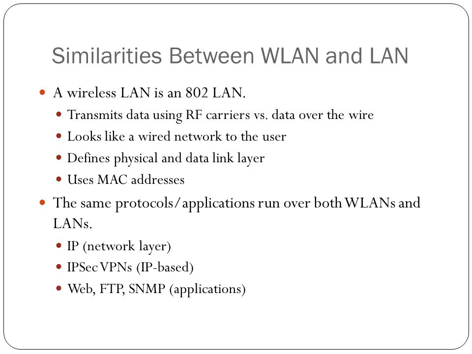 Similarities Between WLAN and LAN