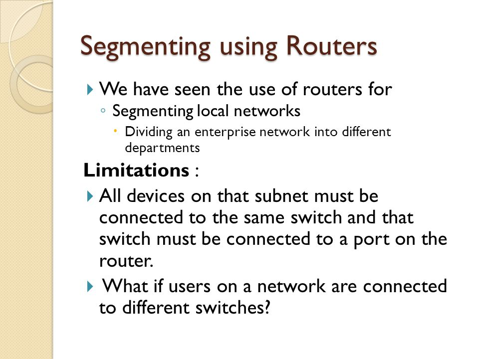 Segmenting using Routers
