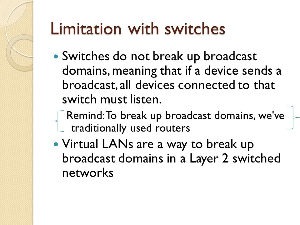 Limitation with switches