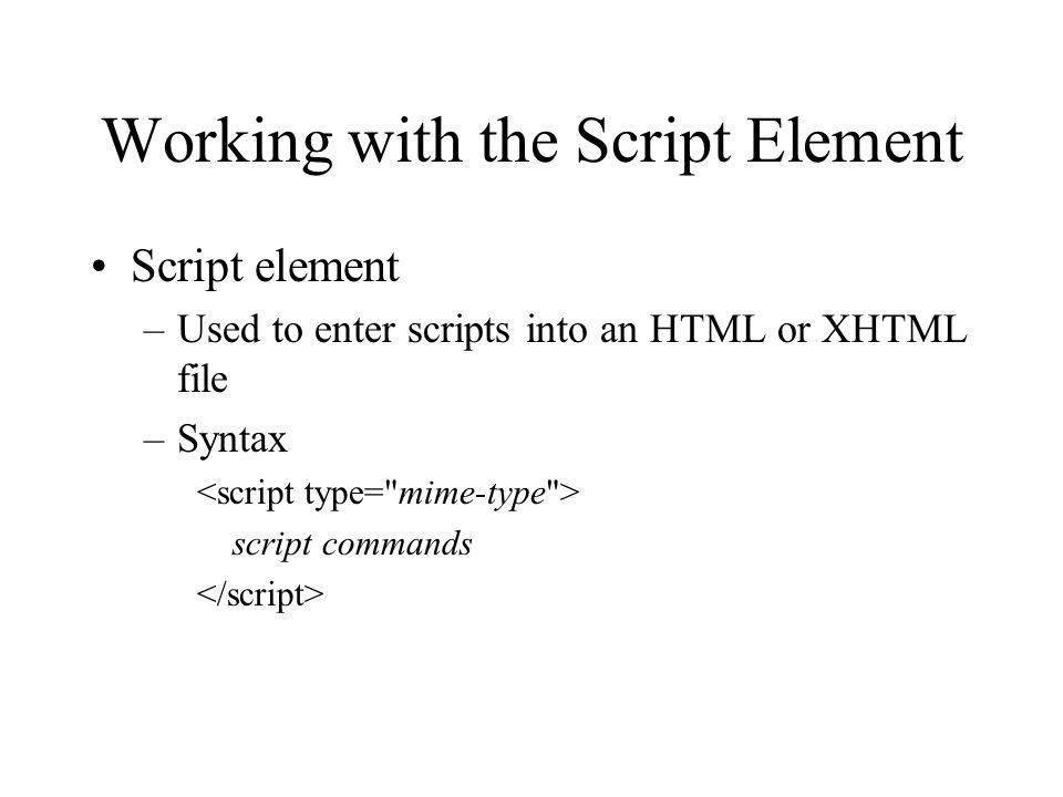 Working with the Script Element