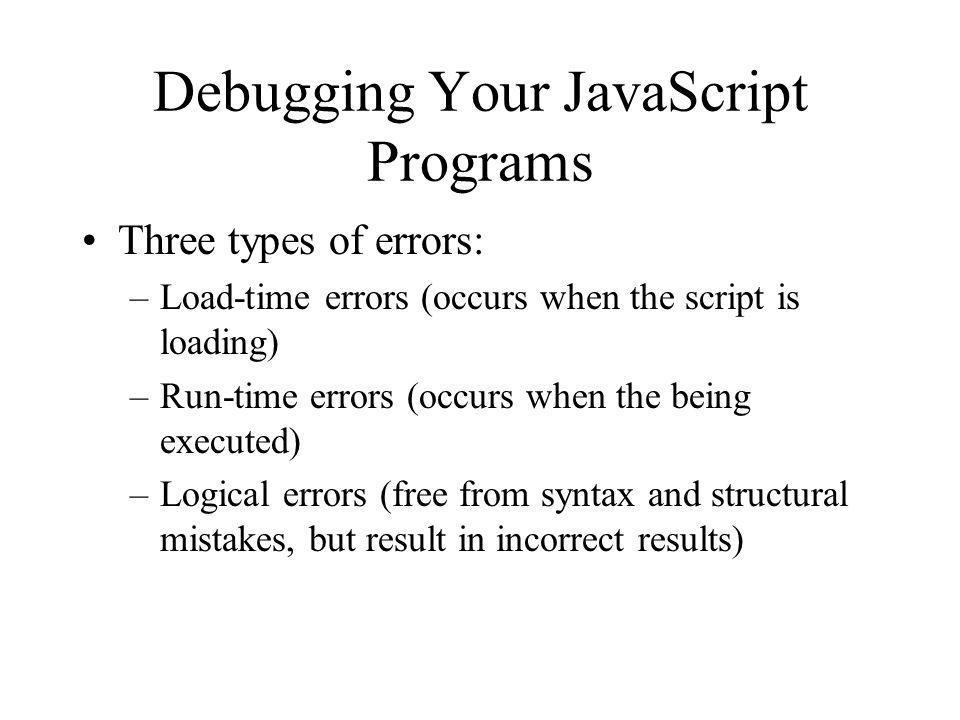 Debugging Your JavaScript Programs