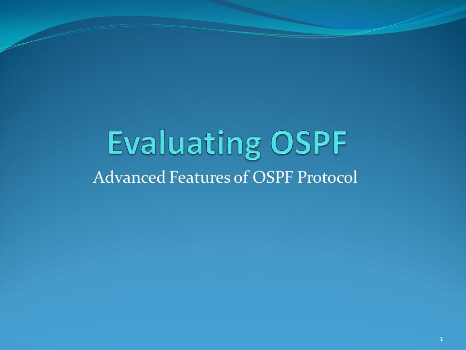 Advanced Features of OSPF Protocol