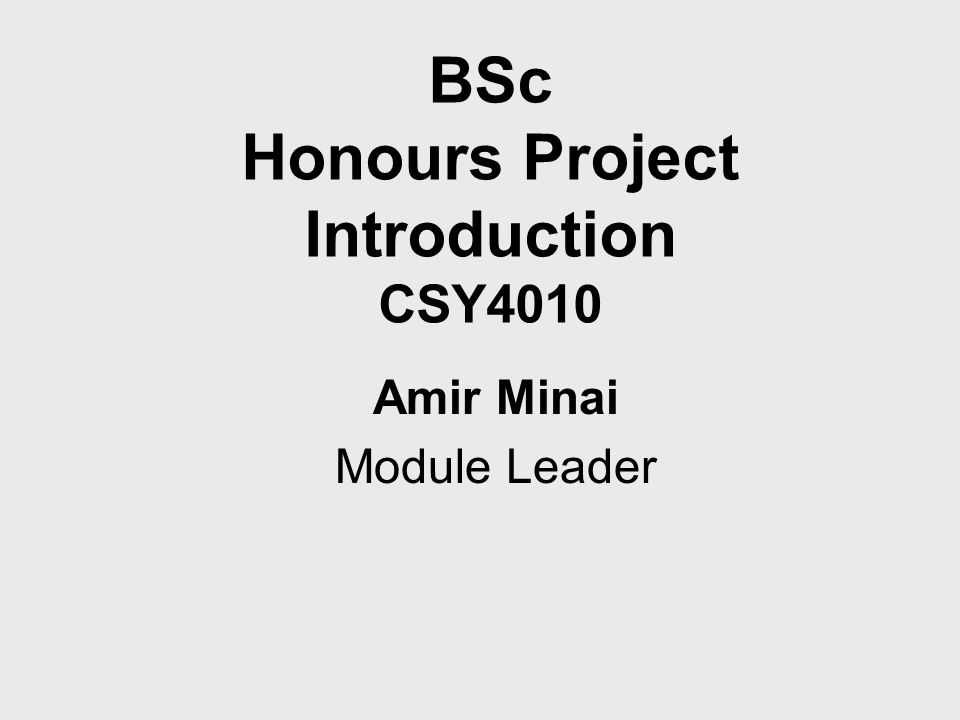 BSc Honours Project Introduction CSY4010