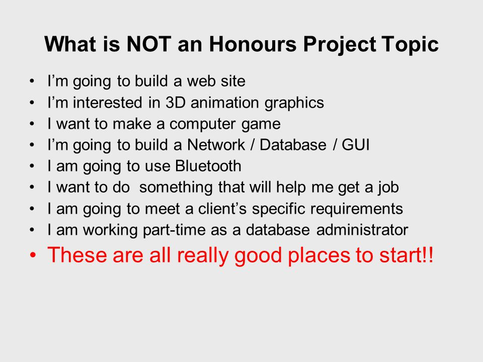 What is NOT an Honours Project Topic