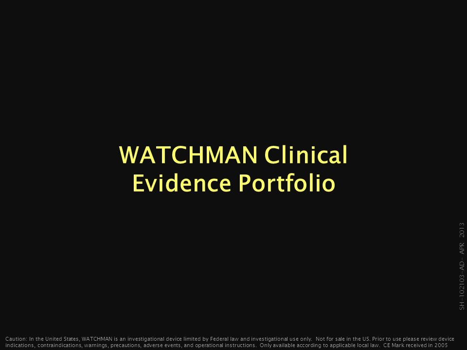 WATCHMAN Clinical Evidence Portfolio