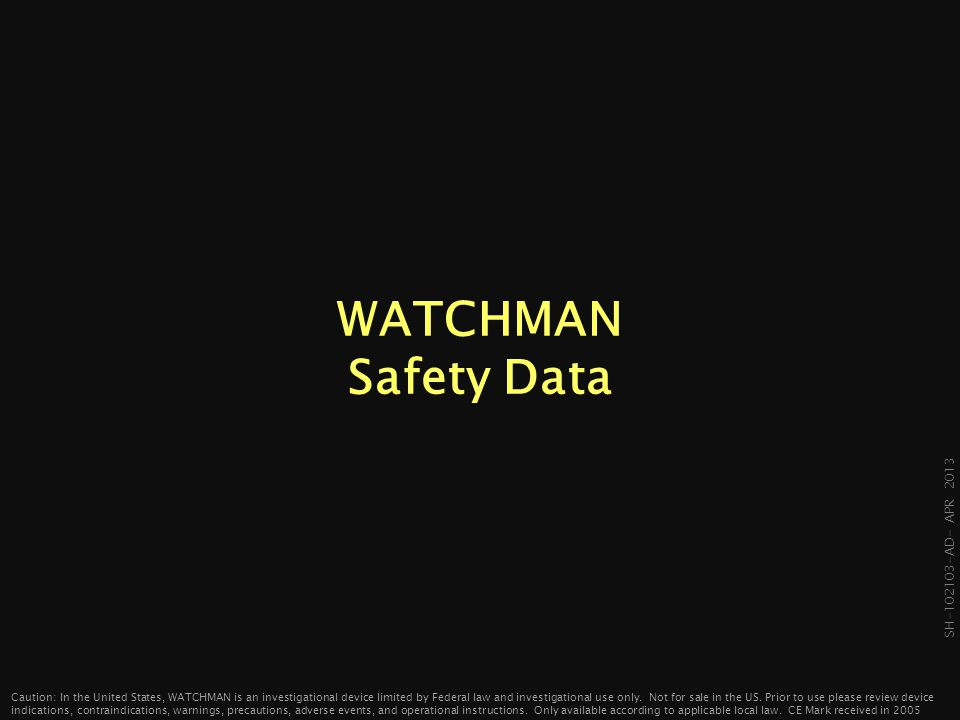 WATCHMAN Safety Data.