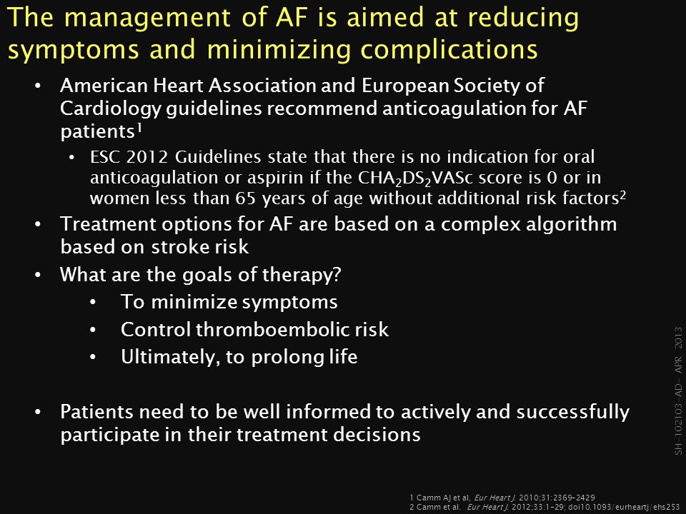 The management of AF is aimed at reducing symptoms and minimizing complications