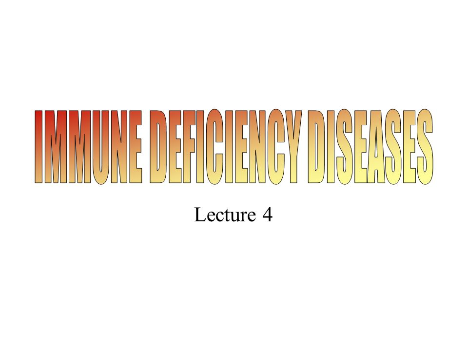 IMMUNE DEFICIENCY DISEASES