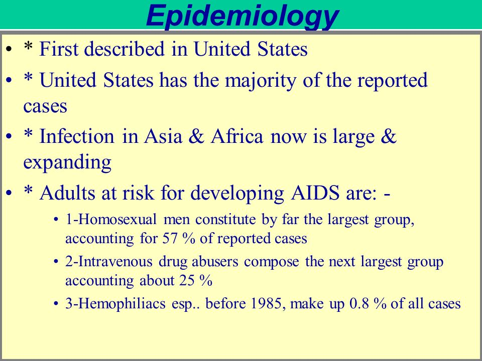 Epidemiology * First described in United States