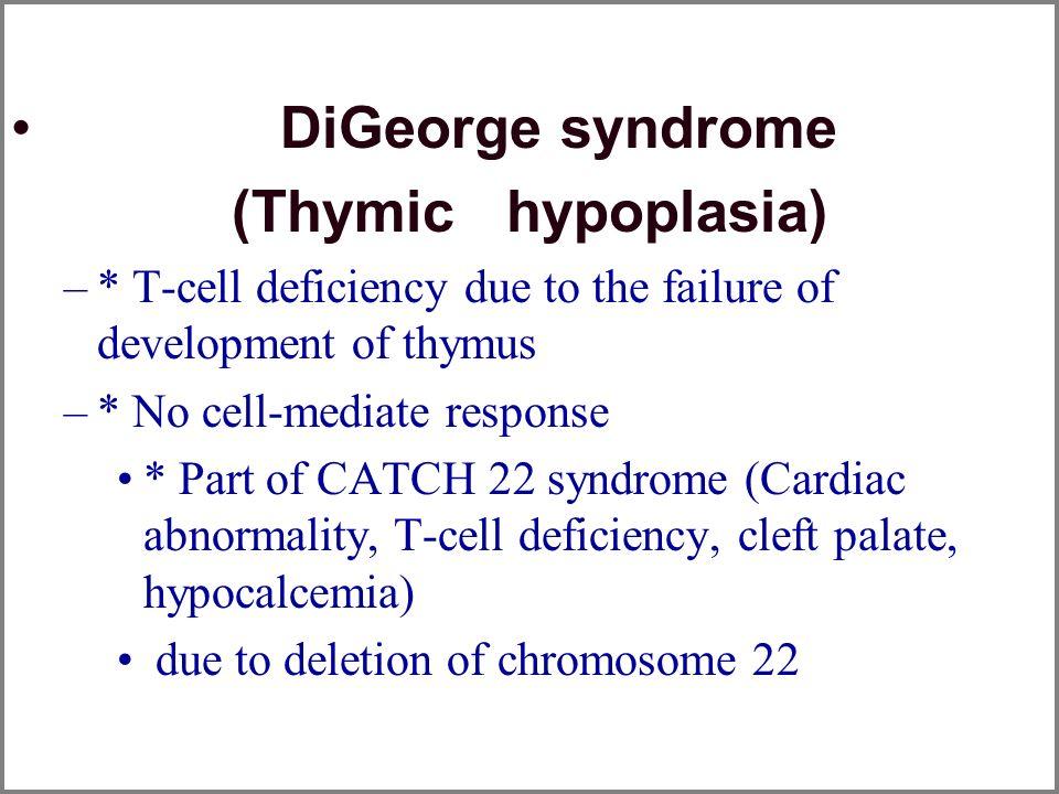 DiGeorge syndrome (Thymic hypoplasia)