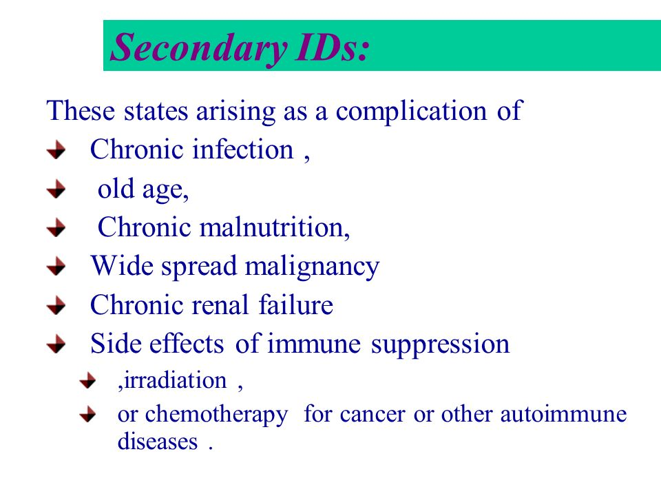 Secondary IDs: These states arising as a complication of
