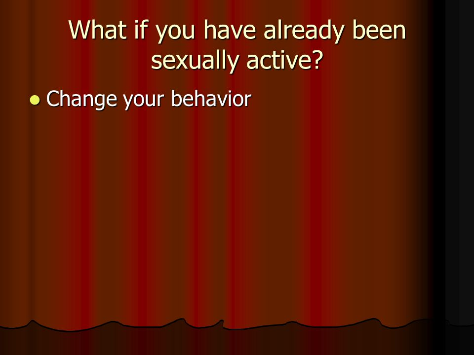What if you have already been sexually active