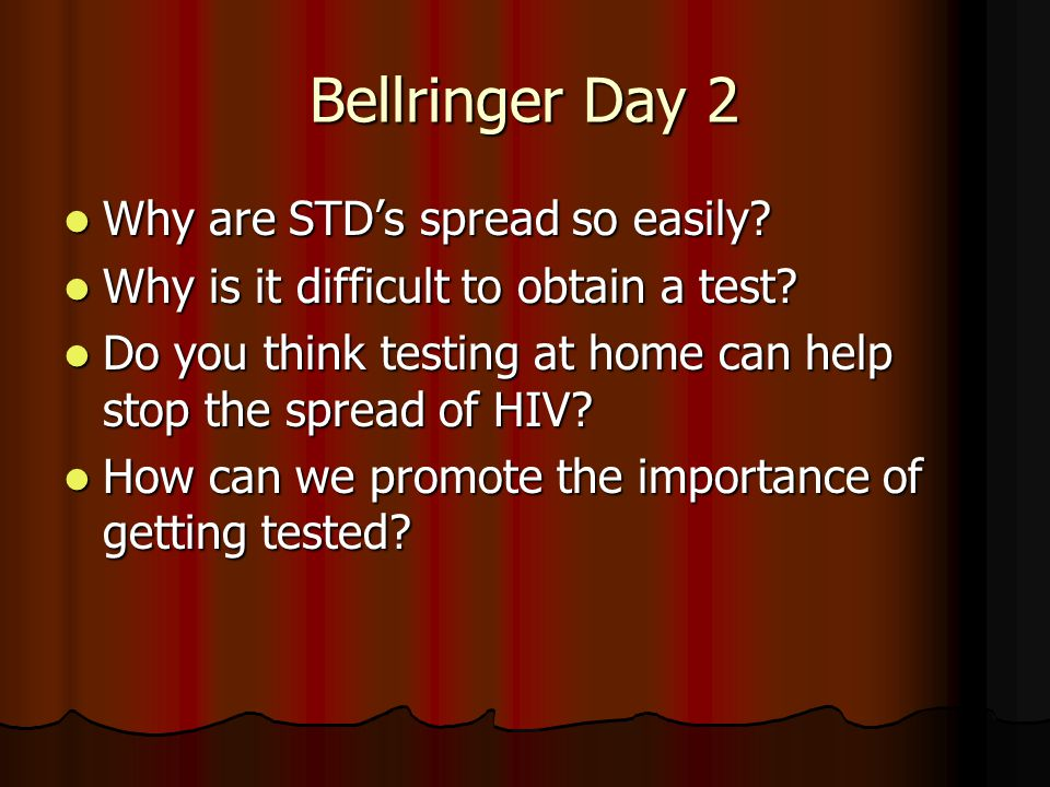 Bellringer Day 2 Why are STD's spread so easily
