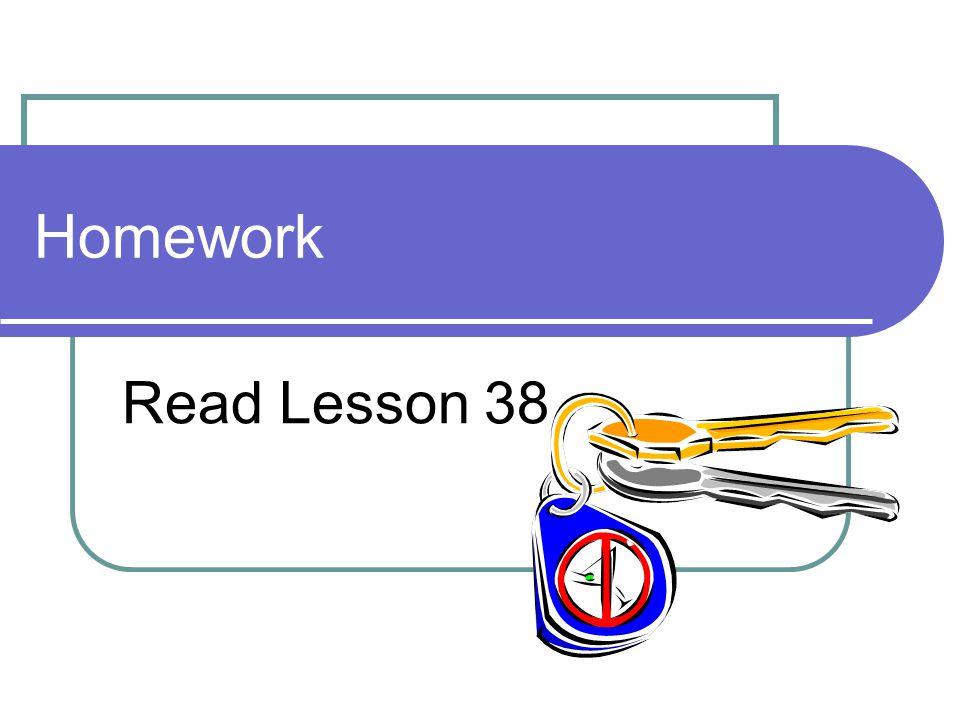 Homework Read Lesson 38