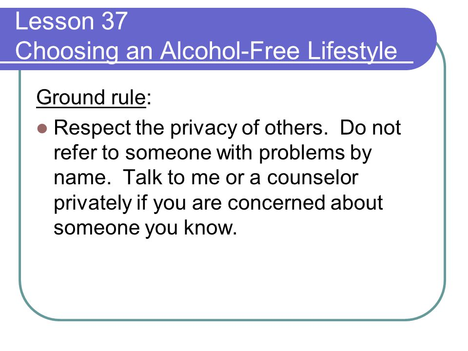 Lesson 37 Choosing an Alcohol-Free Lifestyle