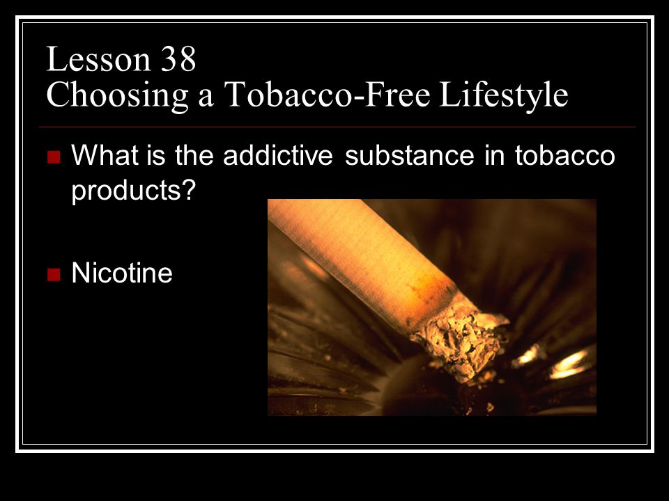 Lesson 38 Choosing a Tobacco-Free Lifestyle