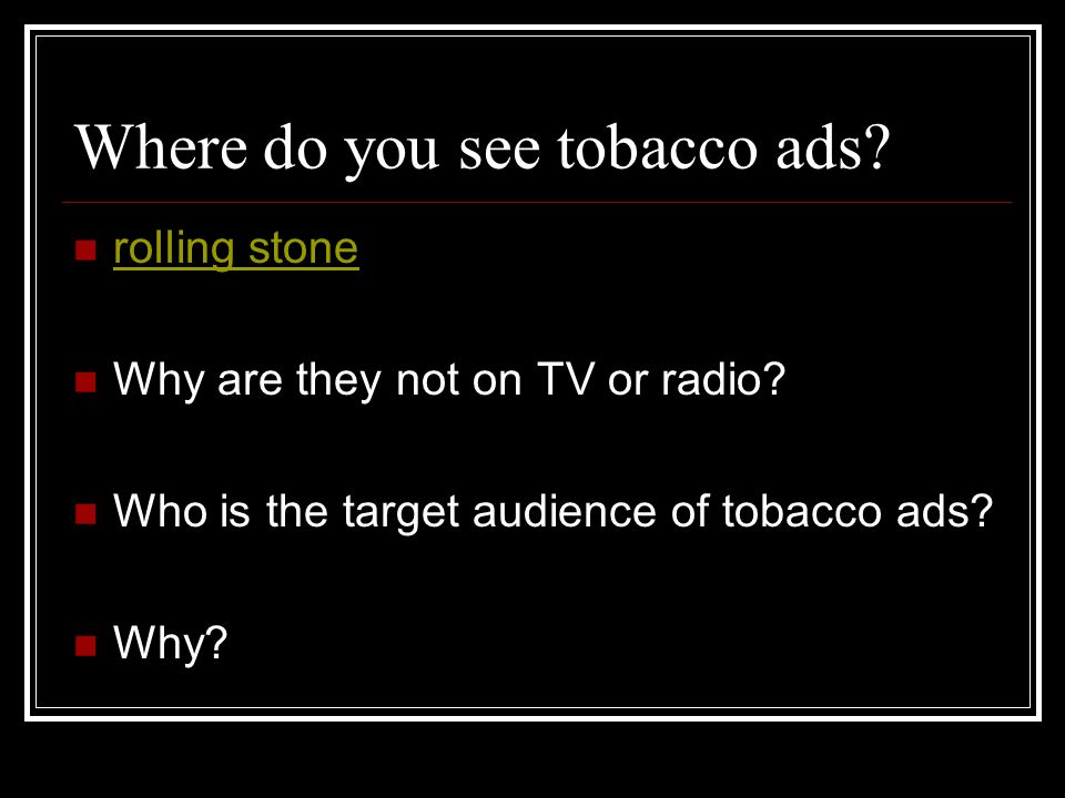 Where do you see tobacco ads