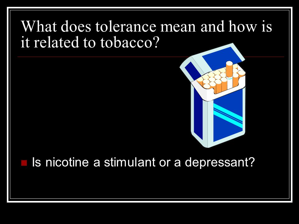 What does tolerance mean and how is it related to tobacco