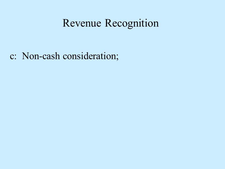 c: Non-cash consideration;