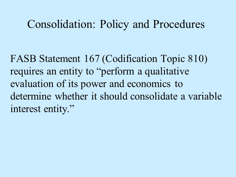Consolidation: Policy and Procedures