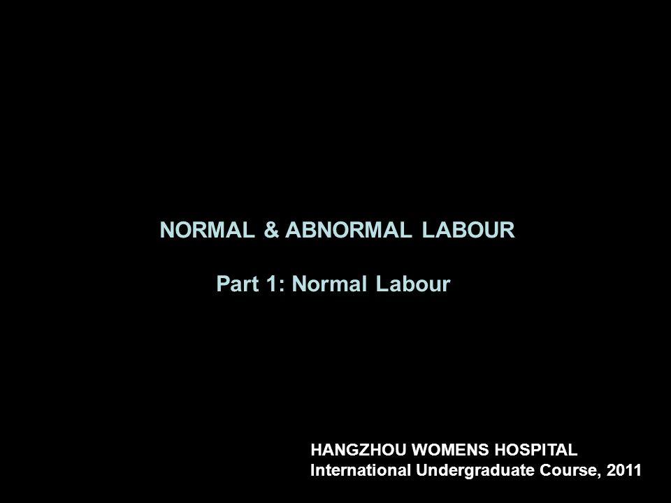 NORMAL & ABNORMAL LABOUR