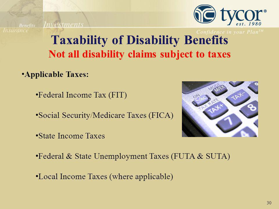 Taxability of Disability Benefits Not all disability claims subject to taxes