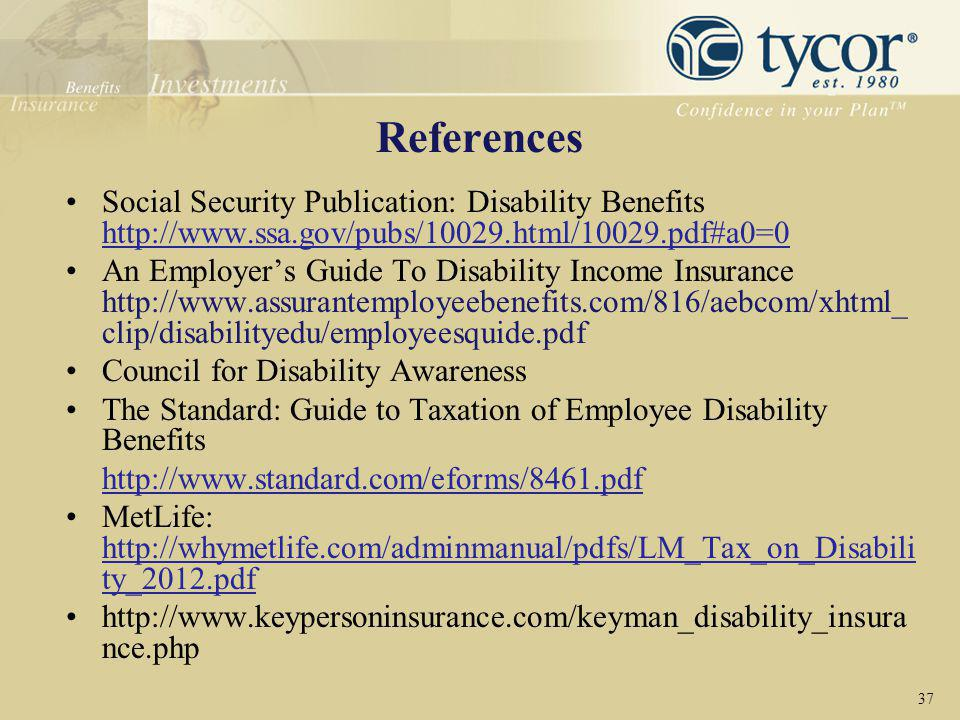 References Social Security Publication: Disability Benefits http://www.ssa.gov/pubs/10029.html/10029.pdf#a0=0.