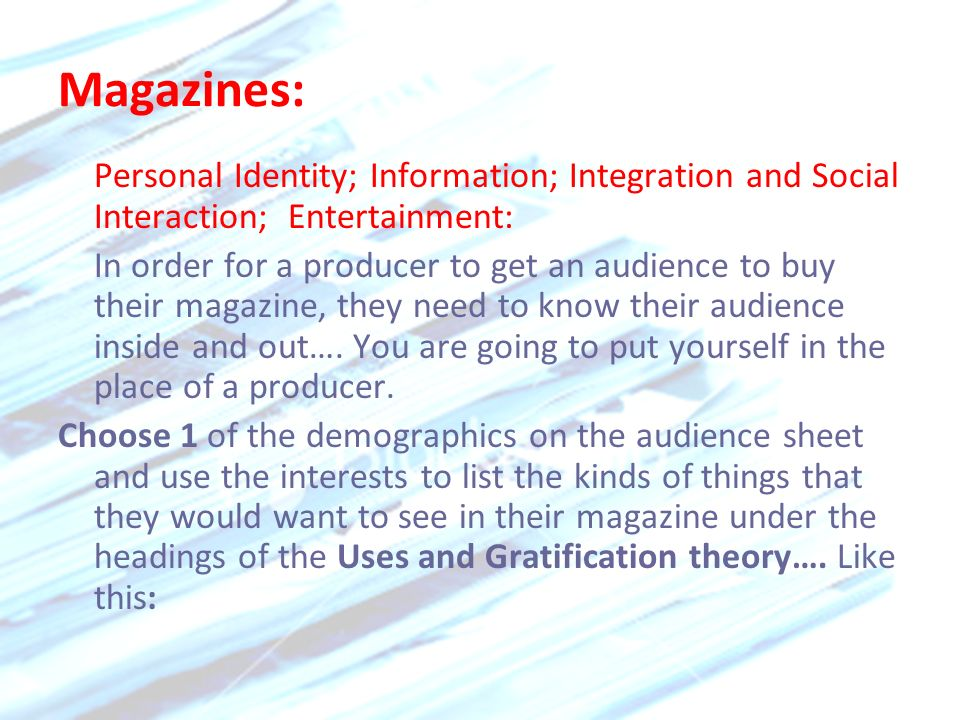 Magazines: Personal Identity; Information; Integration and Social Interaction; Entertainment: