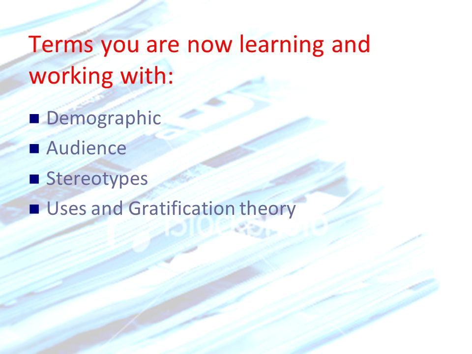 Terms you are now learning and working with: